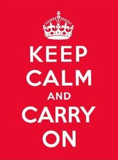 Keep Calm and Carry On: Good Advice for Hard Times - фото обкладинки книги