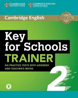 Комплект книг Key for Schools Trainer 2 Six Practice Tests with Answers and Teacher's Notes with Audio