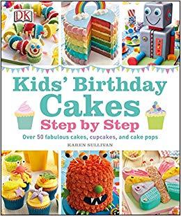 Kids' Birthday Cakes : Step by Step - фото книги