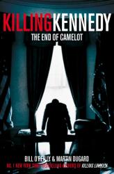 Killing Kennedy: The End of Camelot - фото обкладинки книги