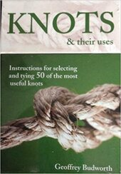 Knots and Their Uses. Instructions for selecting and tying 50 of the most useful knots - фото обкладинки книги