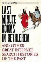 Last Minute Rooms in Bethlehem: And Other Great Internet Search Histories of the Past - фото обкладинки книги