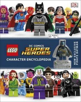 LEGO DC Super Heroes Character Encyclopedia : Includes Exclusive Pirate Batman Minifigure - фото книги