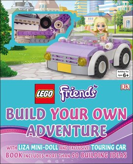 LEGO (R) Friends Build Your Own Adventure : With mini-doll and exclusive model - фото книги