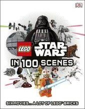 LEGO (R) Star Wars in 100 Scenes : Six Movies... A Lot of LEGO (R) Bricks - фото обкладинки книги