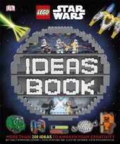 LEGO Star Wars Ideas Book : More than 200 Games, Activities, and Building Ideas - фото обкладинки книги
