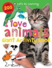 Let's Go Learning. I Love Animals. Giant Activity Books - фото обкладинки книги