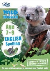 Letts Wild About English. Spelling. Age 7-9 - фото обкладинки книги