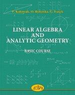 Linear Algebra and Analytic Geometry. Basic Course - фото обкладинки книги