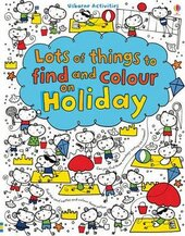 Lots of Things to Find and and Colour on Holiday - фото обкладинки книги