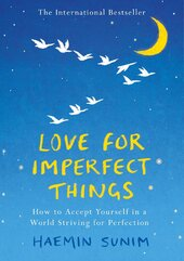 Love for Imperfect Things : The Sunday Times Bestseller: How to Accept Yourself in a World Striving for Perfection - фото обкладинки книги
