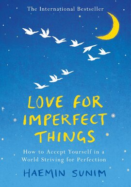 Love for Imperfect Things : The Sunday Times Bestseller: How to Accept Yourself in a World Striving for Perfection - фото книги