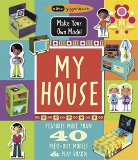 Make Your Own Model: My House - фото книги