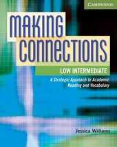Making Connections Low Intermediate Student's Book : A Strategic Approach to Academic Reading and Vocabulary - фото обкладинки книги