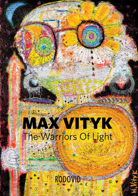Макс Вітик. Воїни світла. Max Vityk / The Warriors of Light - фото книги
