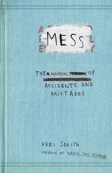 Mess : The Manual of Accidents and Mistakes - фото обкладинки книги