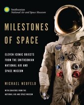 Milestones of Space : Eleven Iconic Objects from the Smithsonian National Air and Space Museum - фото обкладинки книги