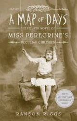 Miss Peregrine's Home for Peculiar Children. A Map of Days. Fourth Novel - фото обкладинки книги