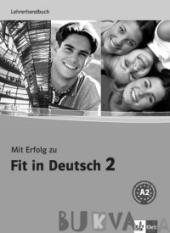 Mit Erfolg zu Fit in Deutsch 2 Lehrerhandbuch A2 - фото обкладинки книги