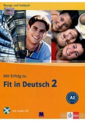 Mit Erfolg zu Fit in Deutsch 2. Ubungs - und Testbuch. A2 mit (+ Audio-CD) - фото обкладинки книги