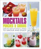 Mocktails, Punches & Shrubs : Over 80 non-alcoholic drinks to savour and enjoy - фото обкладинки книги