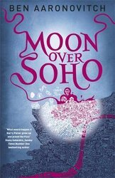 Moon Over Soho : The Second Rivers of London novel - фото обкладинки книги