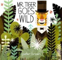 Книга Mr Tiger Goes Wild