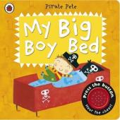My Big Boy Bed: A Pirate Pete Book. 2-4 years - фото обкладинки книги