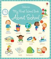 My First Word Book About School - фото обкладинки книги