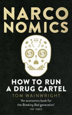 Narconomics: How to Run a Drug Cartel - фото книги