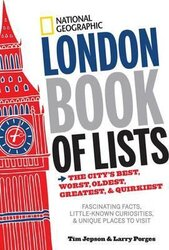 National Geographic London Book of Lists. The City's Best, Worst, Oldest, Greatest, and Quirkiest - фото обкладинки книги