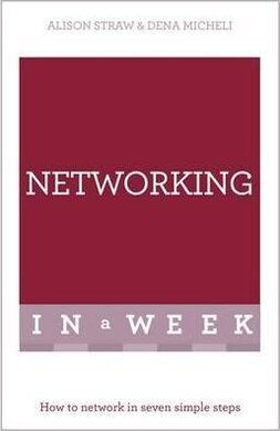 Networking In A Week : How To Network In Seven Simple Steps - фото книги