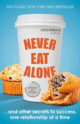 Never Eat Alone: And Other Secrets to Success, One Relationship at a Time - фото обкладинки книги