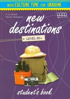 New Destinations. Level B1+. Student's Book with Culture Time for Ukraine (Ukrainian Edition) - фото книги
