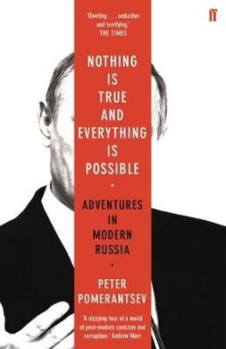 Nothing is True and Everything is Possible : Adventures in Modern Russia - фото книги