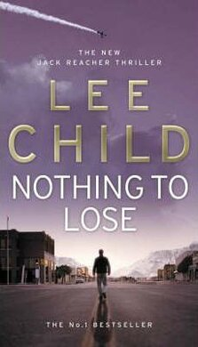 Nothing To Lose : (Jack Reacher 12) - фото книги