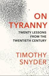 On Tyranny : Twenty Lessons from the Twentieth Century - фото обкладинки книги