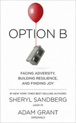 Option B : Facing Adversity, Building Resilience, and Finding Joy - фото обкладинки книги