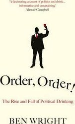 Order, Order! The Rise and Fall of Political Drinking - фото обкладинки книги