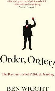 Order, Order! The Rise and Fall of Political Drinking - фото книги