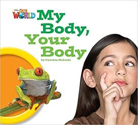 Our World Readers 1: My Body, Your Body - фото книги