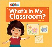 Our World Readers 1: What's in My Classroom? - фото обкладинки книги