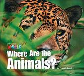 Our World Readers 1: Where Are the Animals? - фото обкладинки книги