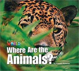 Our World Readers 1: Where Are the Animals? - фото книги