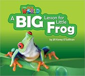 Our World Readers 2: A Big Lesson for Little Frog - фото обкладинки книги