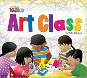 Our World Readers 2: Art Class - фото обкладинки книги