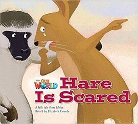 Our World Readers 2: Hare Is Scared - фото книги