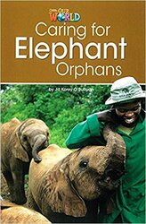Our World Readers 3: Caring for Elephant Orphans - фото обкладинки книги