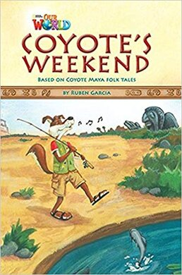 Our World Readers 3: Coyote's Weekend - фото книги