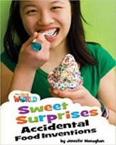 Our World Readers 4: Sweet Surprises, Accidental Food Inventions - фото обкладинки книги